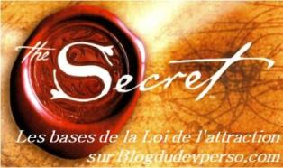 Le secret - Les bases de la Loi de l'attraction