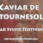 Caviar de tournesol de Sylvie Tostivint