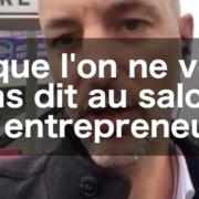 Ce que l'on ne vous a pas dit au salon des entrepreneurs