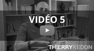 5 jours pour amorcer votre changement de vie par Thierry Redon - Vidéo 5