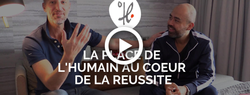 La place de l'humain au coeur de la réussite - Thierry REDON reçoit Yannick ALAIN